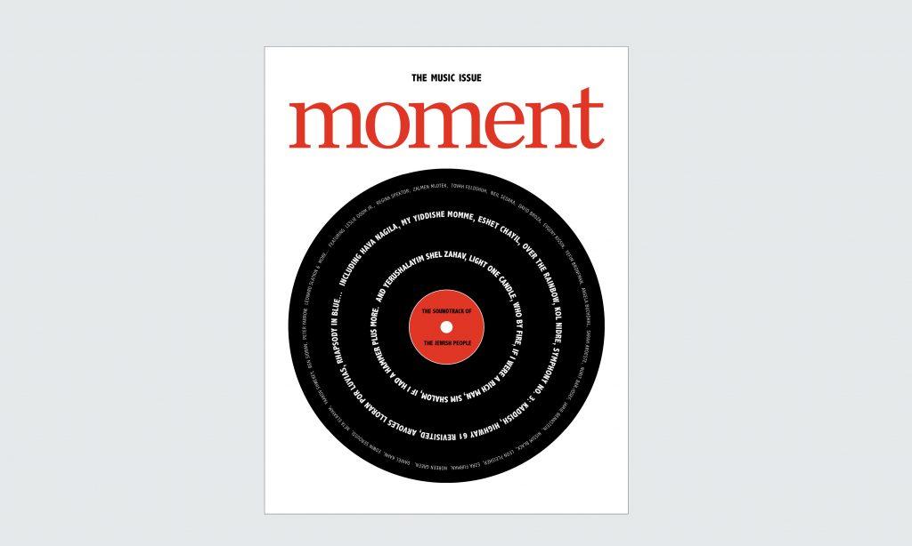 Moment Magazine November/December 2020 Jewish Music